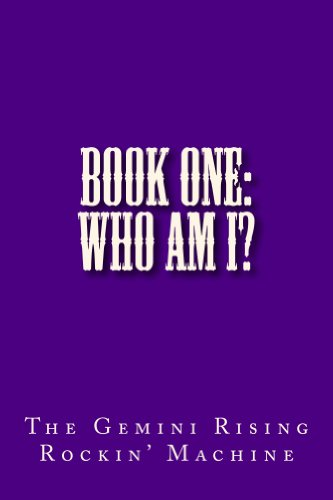 The Gemini Rising Rockin' Machine - Book One: Who Am I?