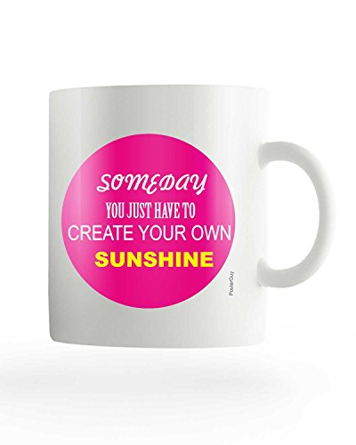 PosterGuy Create Your Own Sunshine Motivational /Impirational Quote White Ceramic Coffee Mug