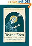 Divine Eros: Hymns of St Symeon the New Theologian (Popular Patristics)