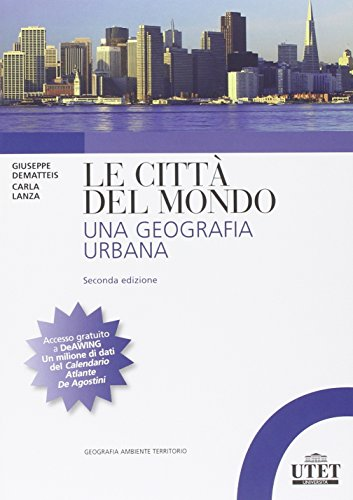 Le città del mondo Una geografia urbana PDF