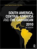 img - for The Europa Regional Surveys of the World set 2010: South America, Central America and the Caribbean 2010 book / textbook / text book