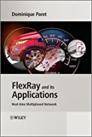 FlexRay and its Applications: Real Time Multiplexed Network