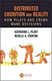 img - for Distributed Cognition and Reality: How Pilots and Crews Make Decisions (100 Cases) book / textbook / text book