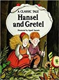 img - for Hansel and Gretel: A Classic Tale book / textbook / text book