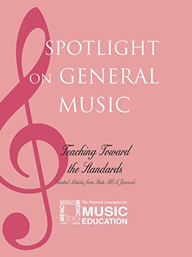 Spotlight on General Music: Teaching Toward the Standards (Spotlight Series)