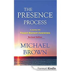 The Presence Process - A Journey Into Present Moment Awareness