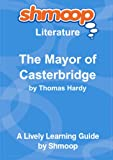 img - for The Mayor of Casterbridge: The Life and Death of a Man of Character: Shmoop Literature Guide book / textbook / text book