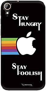 The Racoon Grip Stay Hungry Stay Foolish hard plastic printed back case/cover for Htc Desire 830