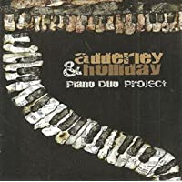 Adderley & Holliday Piano Duo Project