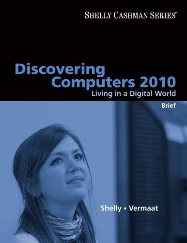 Discovering Computers 2010: Living In A Digital World, Brief (Shelly Cashman)