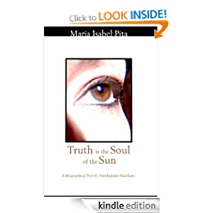 Truth is the Soul of the Sun - A Biographical Novel of Hatshepsut-Maatkare
