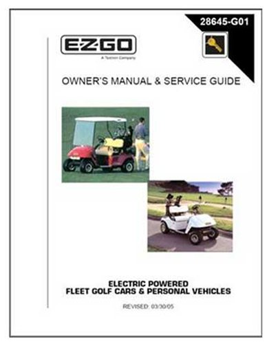 E-Z-Go 2001-2006 Owner'S Manual And Service Guide For Electric Fleet/Freedom Golf Cars/Personal Vehicle