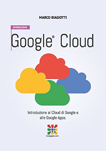 google-cloud-introduzione-introduzione-al-cloud-di-google-e-alle-google-apps-volume-1