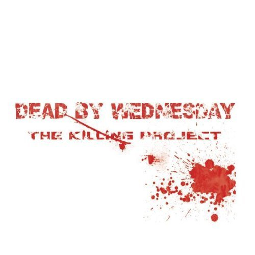 Killing Project by Dead By Wednesday (2008-10-28)