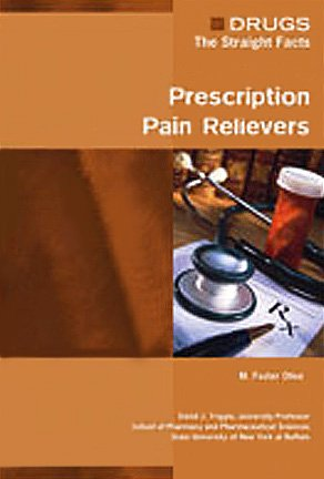 Prescription Pain Relievers (Drugs: The Straight Facts)