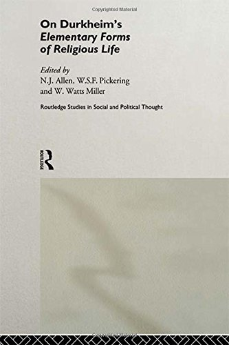On Durkheim's Elementary Forms of Religious Life (Routledge Studies in Social and Political Thought)
