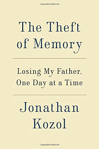 The Theft of Memory: Losing My Father, One Day at a Time