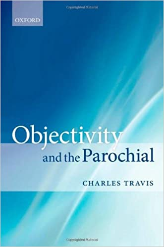 Objectivity and the Parochial written by Charles Travis