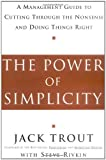 img - for The Power Of Simplicity: A Management Guide to Cutting Through the Nonsense and Doing Things Right book / textbook / text book
