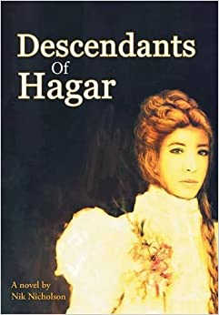 Descendants of Hagar: Nik Nicholson: 9781481779708: Amazon.com: Books
