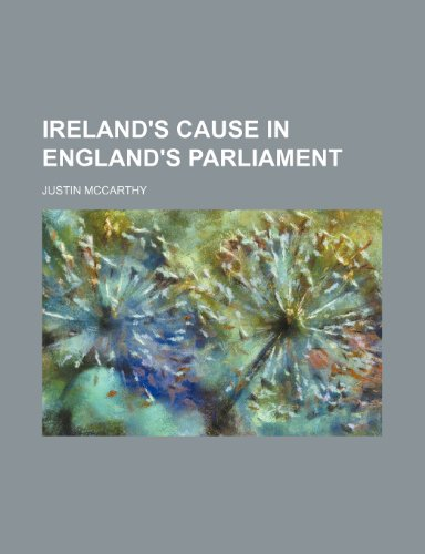 Ireland's Cause in England's Parliament