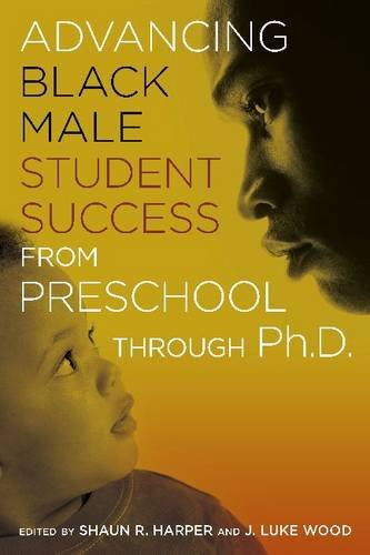 Advancing Black Male Student Success from Preschool Through PH.D.