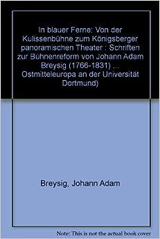 In Blauer Ferne: Von Der Kulissenbuhne Zum Konigsberger