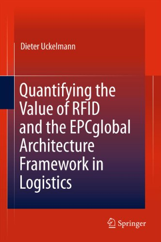 Quantifying The Value Of Rfid And The Epcglobal Architecture Framework In Logistics