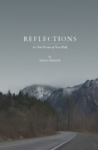Reflections, An Oral History of Twin Peaks