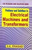 Problems & Solutions in Electrical Machines & Transformers