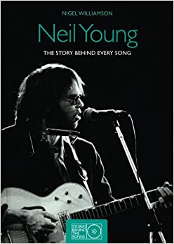 Neil Young Stories Behind The Songs 1966 1992 Nigel border=