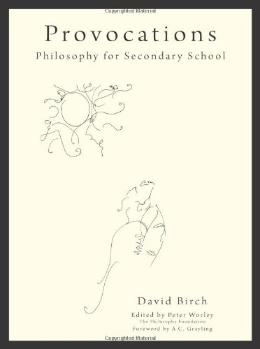 Provocations: Philosophy for Secondary School (The Philosophy Foundation)