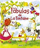 Fabulas de la Fontaine / La Fontaine's Fables (Spanish Edition)