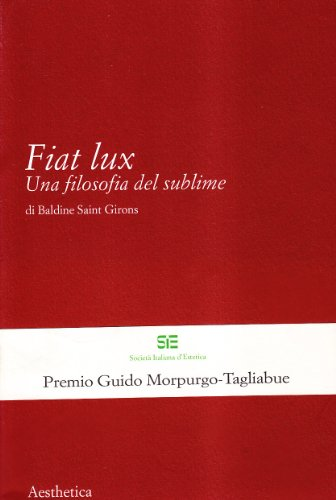 Fiat lux. Una filosofia del sublime
