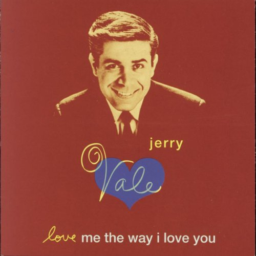 Jerry Vale - Love Me the Way I Love You - Zortam Music