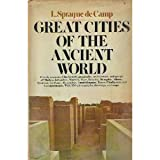 Great cities of the ancient world (0385091877) by De Camp, L. Sprague