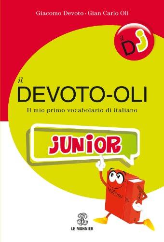 Il Devoto Oli junior Il mio primo vocabolario di italiano PDF