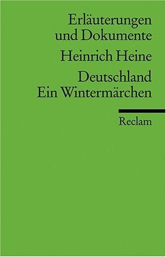 Erläuterungen und Dokumente zu Heinrich Heine: Deutschland. Ein Wintermärchen