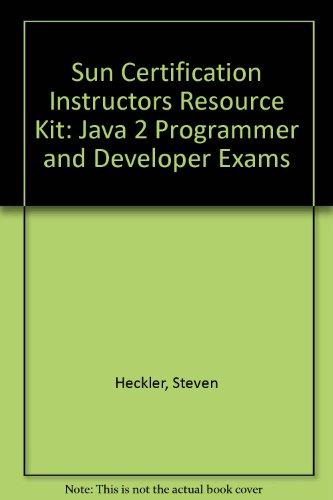 Sun Certification Instructors Resource Kit: Java 2 Programmer and Developer Exams