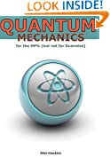 Quantum Mechanics for the 99% (but not for Dummies)