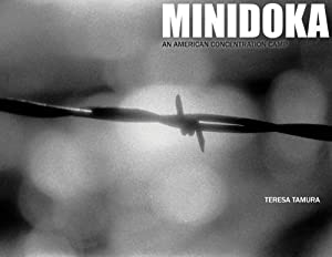 Minidoka: An American Concentration Camp by Teresa Tamura