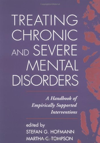 Treating Chronic and Severe Mental Disorders: A Handbook...