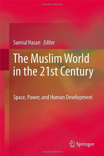 The Muslim World in the 21st Century: Space, Power, and Human Development