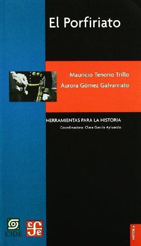 El Porfiriato (Historia) (Spanish Edition)