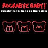 echange, troc Rockabye Baby - Lullaby Renditions of the Police