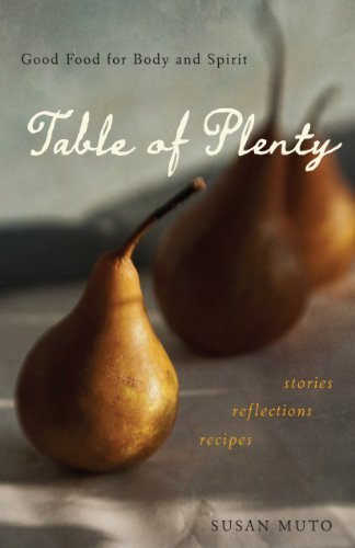 table-of-plenty-good-food-for-body-and-spirit-stories-reflections-recipes-english-edition