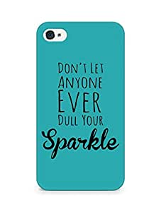 AMEZ dont let anyone dull your sparkle Back Cover For Apple iPhone 4s