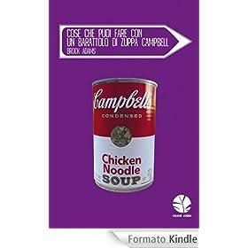 Cose che puoi fare con un barattolo di zuppa campbell for Barattoli di zuppa campbell s