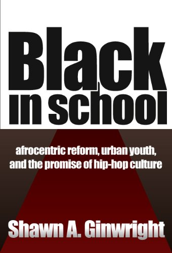 Black in School: Afrocentric Reform, Urban Youth &...