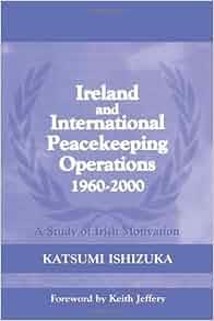 Ireland and International Peacekeeping Operations 1960-2000 (Cass